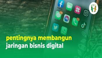 Pentingnya Membangun Jaringan Bisnis Digital